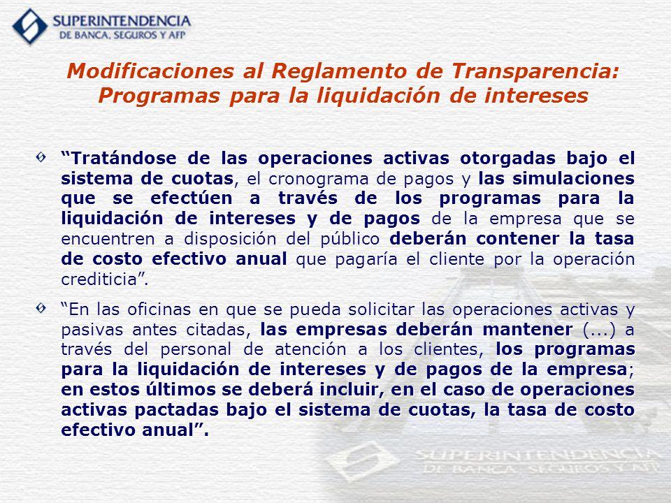 Tratándose de las operaciones activas otorgadas bajo el sistema de cuotaslas simulaciones que se efectúen a través de los programas para la liquidació