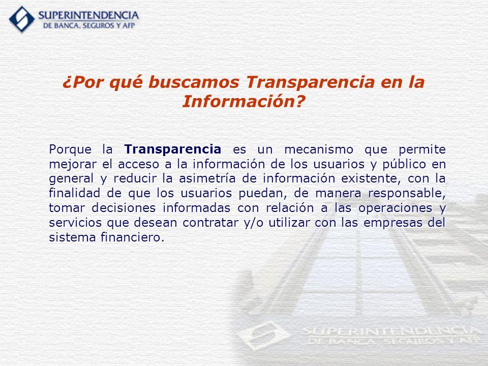 Porque la Transparencia es un mecanismo que permite mejorar el acceso a la información de los usuarios y público en general y reducir la asimetría de