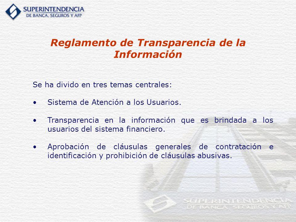 Reglamento de Transparencia de la Información Se ha divido en tres temas centrales: Sistema de Atención a los Usuarios. Transparencia en la informació