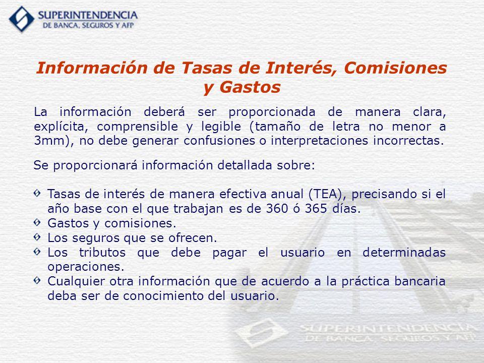 Información de Tasas de Interés, Comisiones y Gastos La información deberá ser proporcionada de manera clara, explícita, comprensible y legible (tamañ