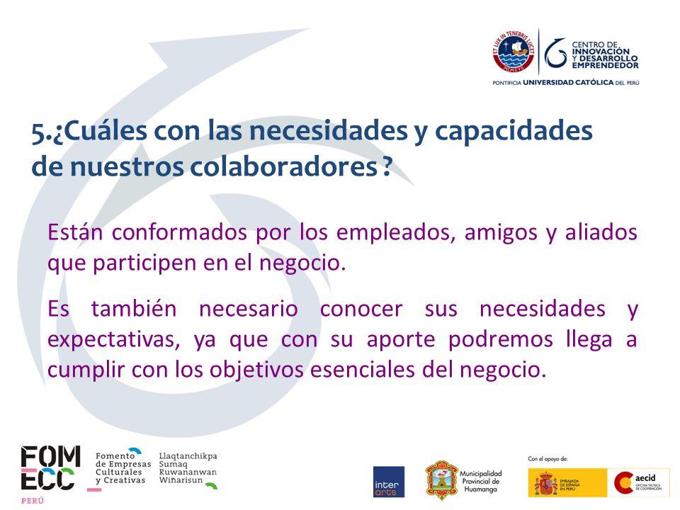 5.¿Cuáles con las necesidades y capacidades de nuestros colaboradores .
