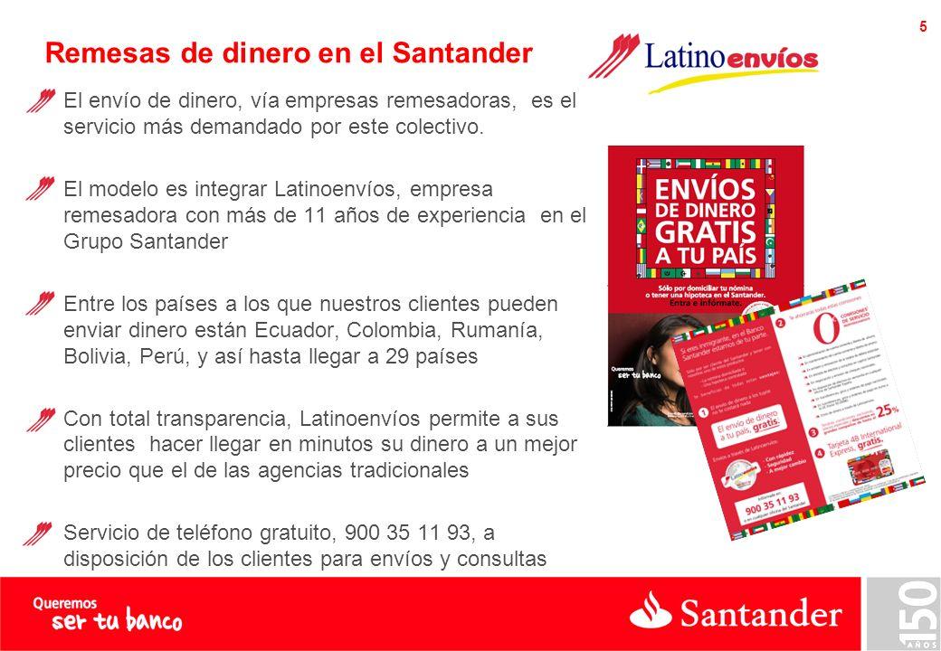 5 Remesas de dinero en el Santander El envío de dinero, vía empresas remesadoras, es el servicio más demandado por este colectivo.