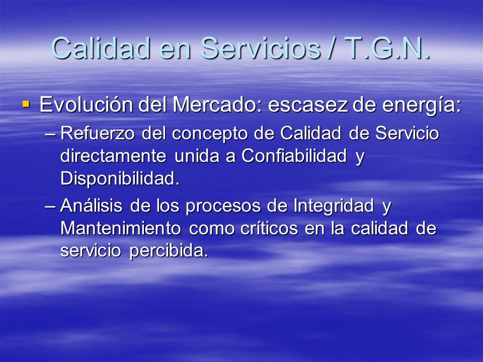Evolución del Mercado: escasez de energía: Evolución del Mercado: escasez de energía: –Refuerzo del concepto de Calidad de Servicio directamente unida