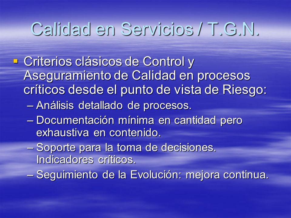 Criterios clásicos de Control y Aseguramiento de Calidad en procesos críticos desde el punto de vista de Riesgo: Criterios clásicos de Control y Asegu