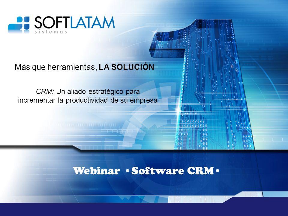 Más que herramientas, LA SOLUCIÓN Webinar Software CRM CRM: Un aliado estratégico para incrementar la productividad de su empresa