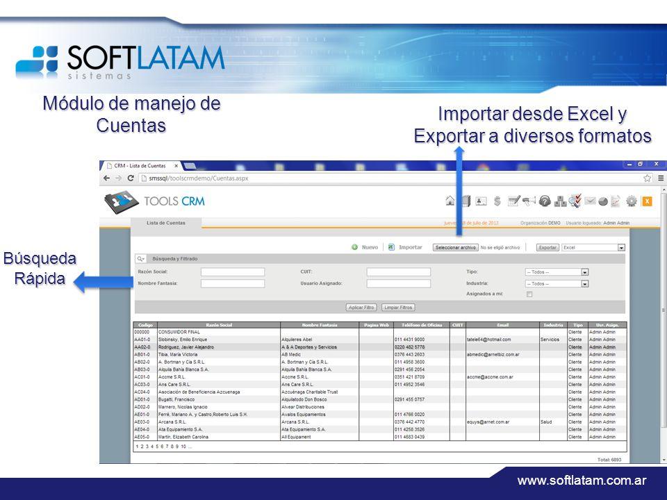 www.softlatam.com.ar BúsquedaRápida Importar desde Excel y Exportar a diversos formatos Módulo de manejo de Cuentas