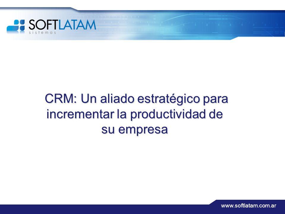 www.softlatam.com.ar CRM: Un aliado estratégico para incrementar la productividad de su empresa CRM: Un aliado estratégico para incrementar la productividad de su empresa