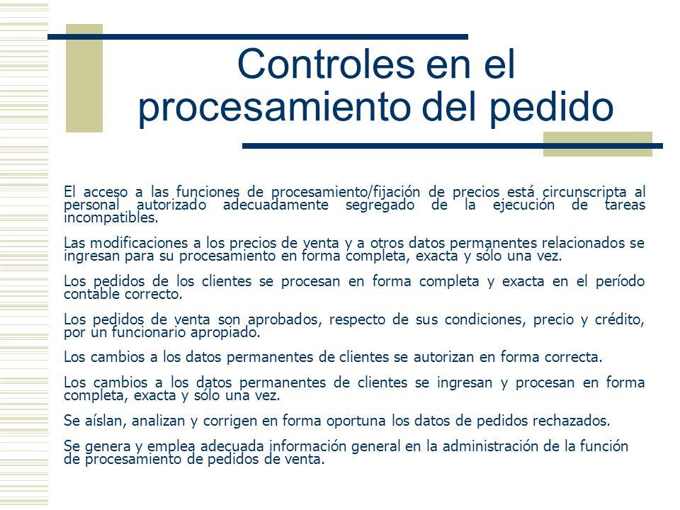 Controles en el procesamiento del pedido El acceso a las funciones de procesamiento/fijación de precios está circunscripta al personal autorizado adec
