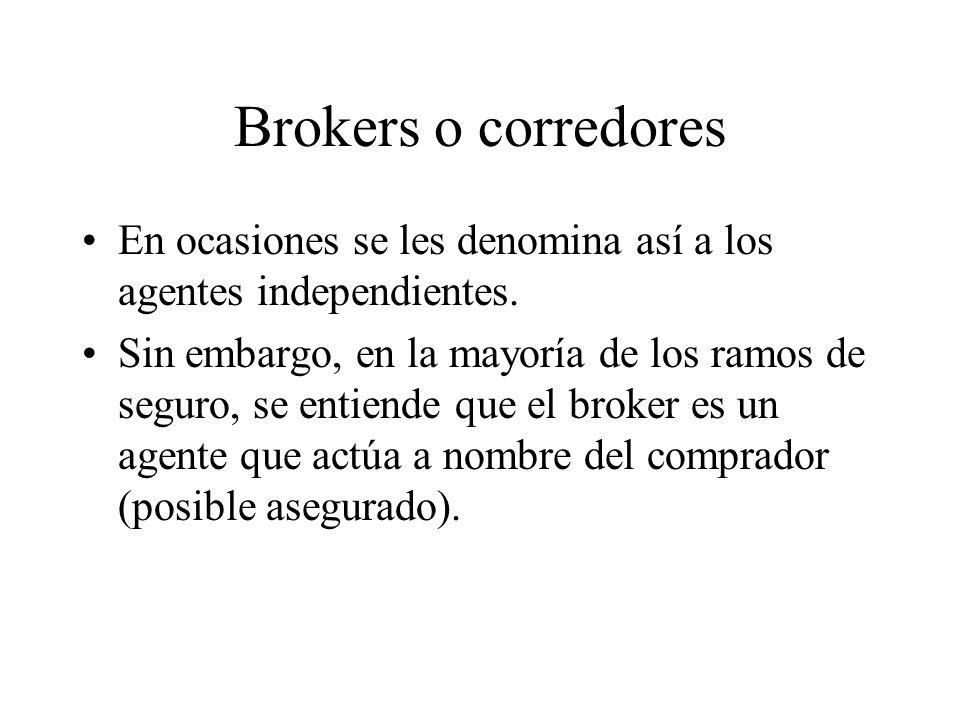 Brokers o corredores En ocasiones se les denomina así a los agentes independientes.