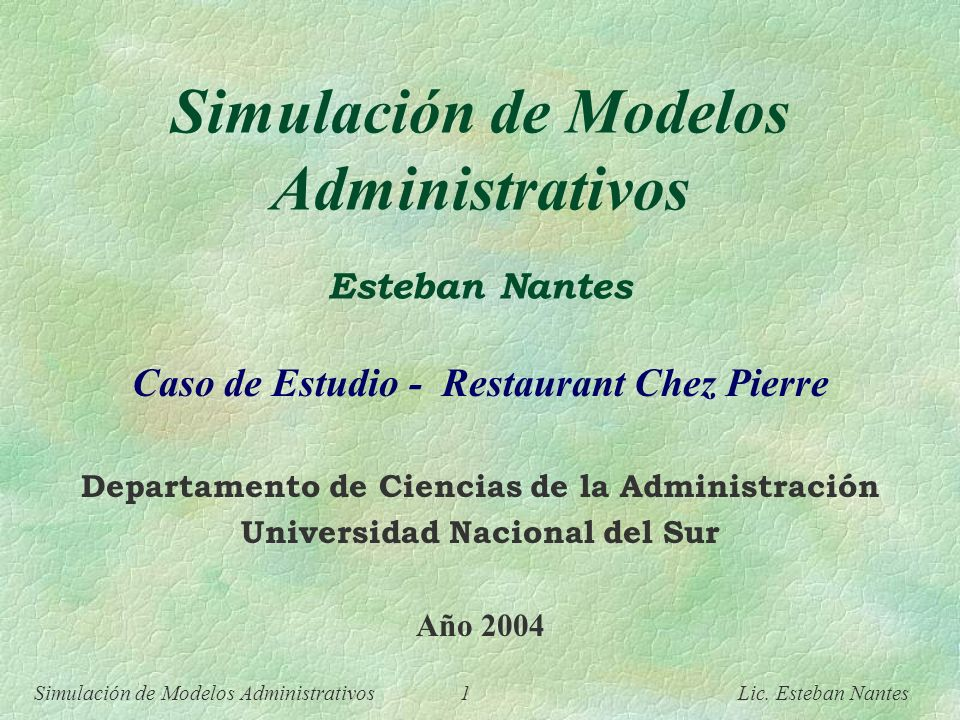 Simulación de Modelos Administrativos 1 Lic.