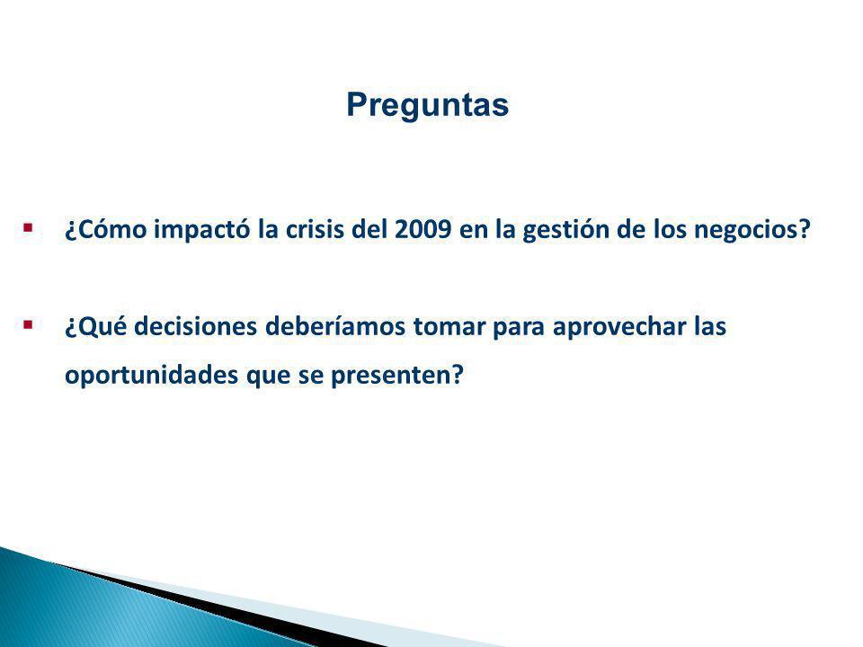¿Cómo impactó la crisis del 2009 en la gestión de los negocios? ¿Qué decisiones deberíamos tomar para aprovechar las oportunidades que se presenten? P