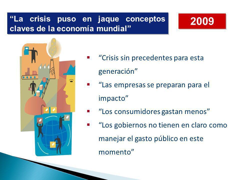 La crisis puso en jaque conceptos claves de la economía mundial Crisis sin precedentes para esta generación Las empresas se preparan para el impacto L
