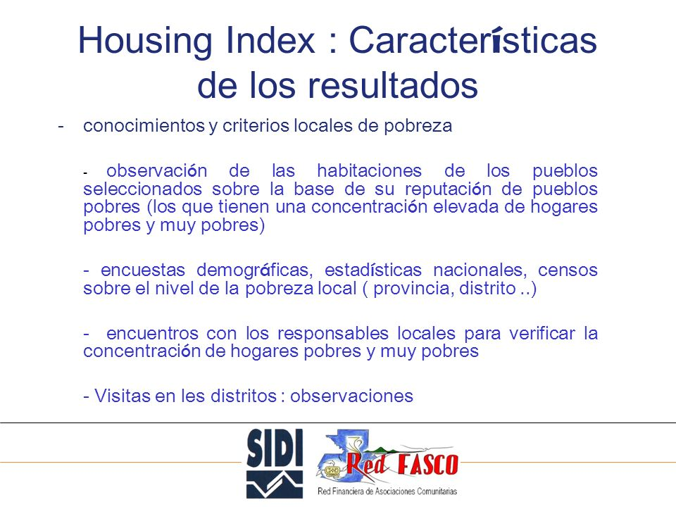 SOLIDARITE INTERNATIONALE POUR LE DEVELOPPEMENT ET LINVESTISSEMENT Housing Index : Caracter í sticas de los resultados -conocimientos y criterios loca