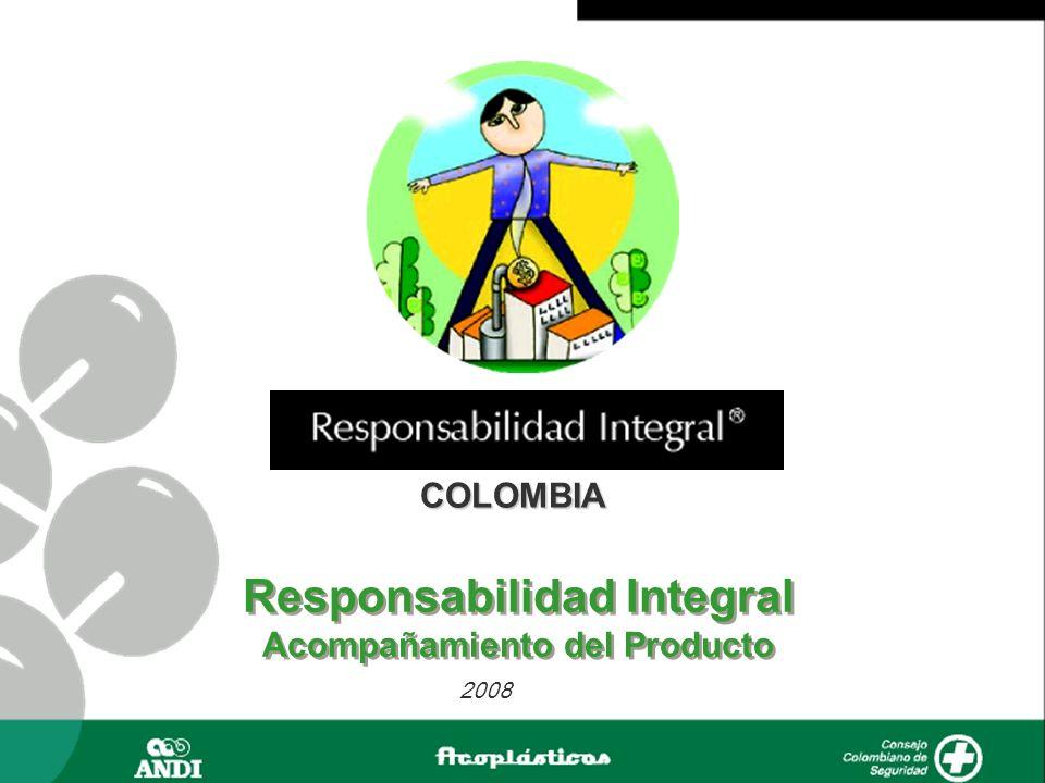 COLOMBIA Responsabilidad Integral Acompañamiento del Producto Responsabilidad Integral Acompañamiento del Producto 2008