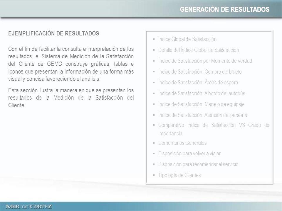GENERACIÓN DE RESULTADOS Con el fin de facilitar la consulta e interpretación de los resultados, el Sistema de Medición de la Satisfacción del Cliente