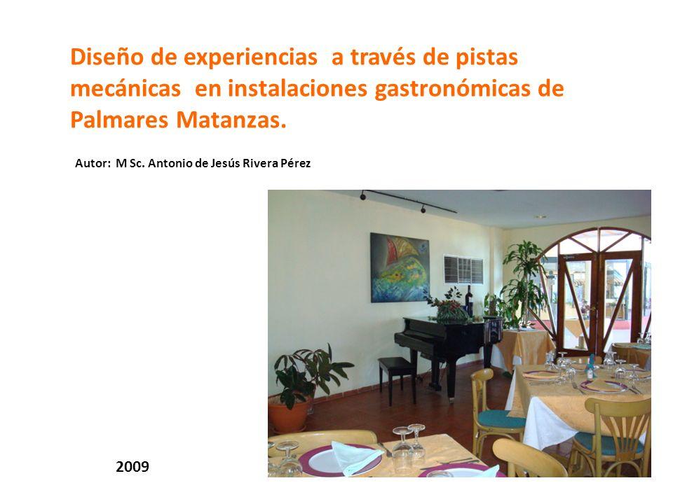 Diseño de experiencias a través de pistas mecánicas en instalaciones gastronómicas de Palmares Matanzas.