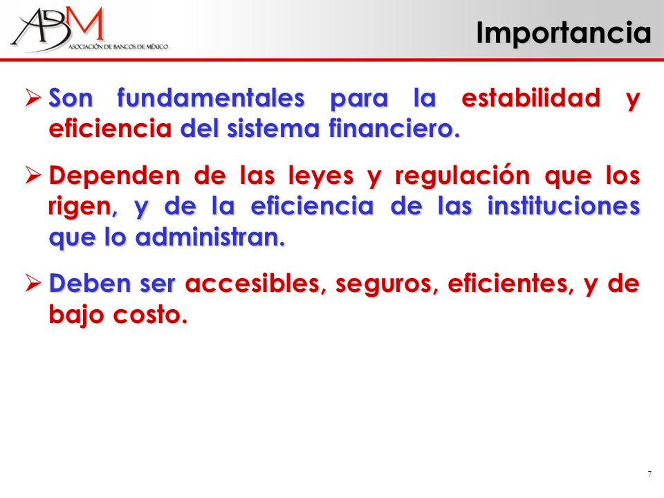 7 Importancia Son fundamentales para la estabilidad y eficiencia del sistema financiero. Son fundamentales para la estabilidad y eficiencia del sistem