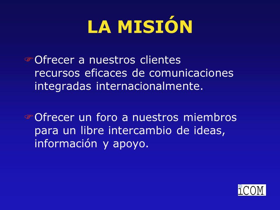 LA MISIÓN FOfrecer a nuestros clientes recursos eficaces de comunicaciones integradas internacionalmente.