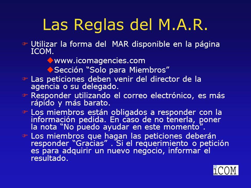Las Reglas del M.A.R. FUtilizar la forma del MAR disponible en la página ICOM.