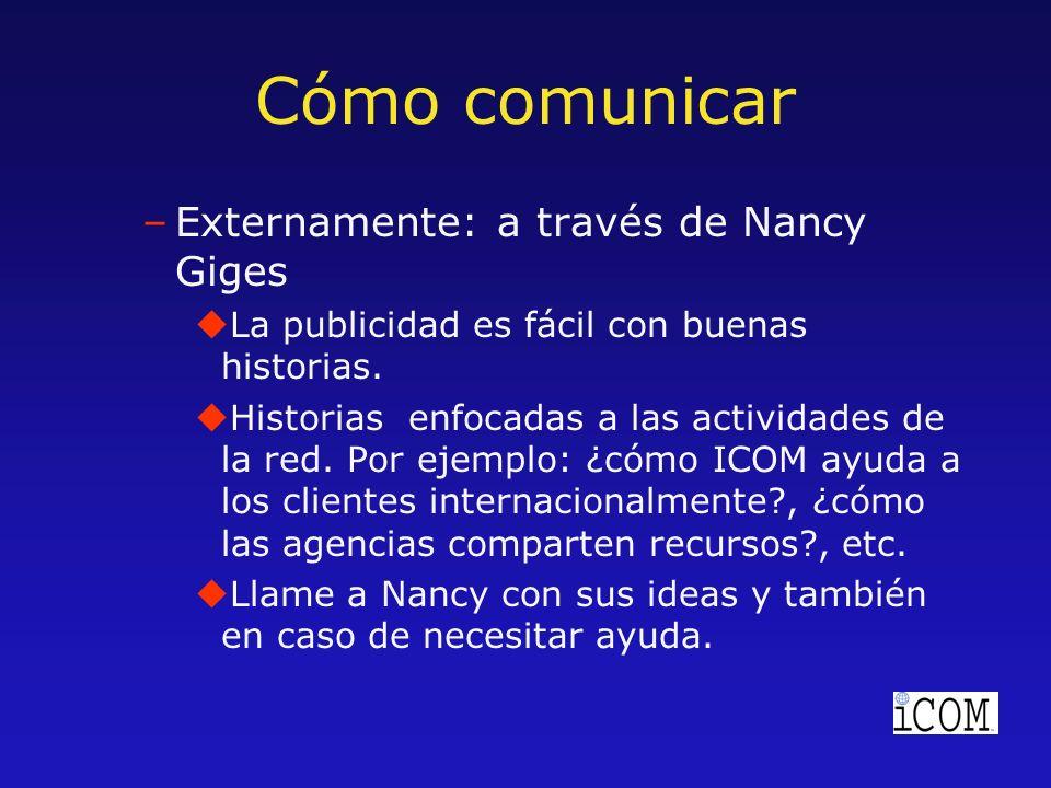 Cómo comunicar –Externamente: a través de Nancy Giges uLa publicidad es fácil con buenas historias.
