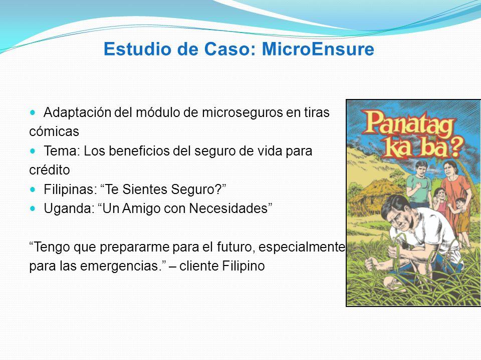 Estudio de Caso: MicroEnsure Adaptación del módulo de microseguros en tiras cómicas Tema: Los beneficios del seguro de vida para crédito Filipinas: Te