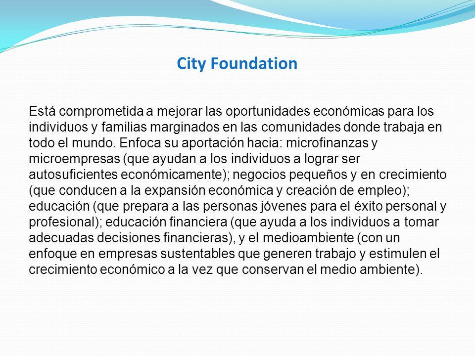 City Foundation Está comprometida a mejorar las oportunidades económicas para los individuos y familias marginados en las comunidades donde trabaja en