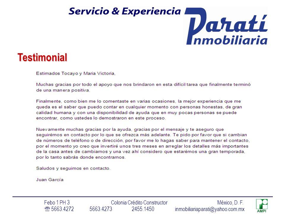 Testimonial Febo 1 PH 3 Colonia Crédito Constructor México, D. F. 5663.4272 5663.4273 2455.1450 inmobiliariaparati@yahoo.com.mx