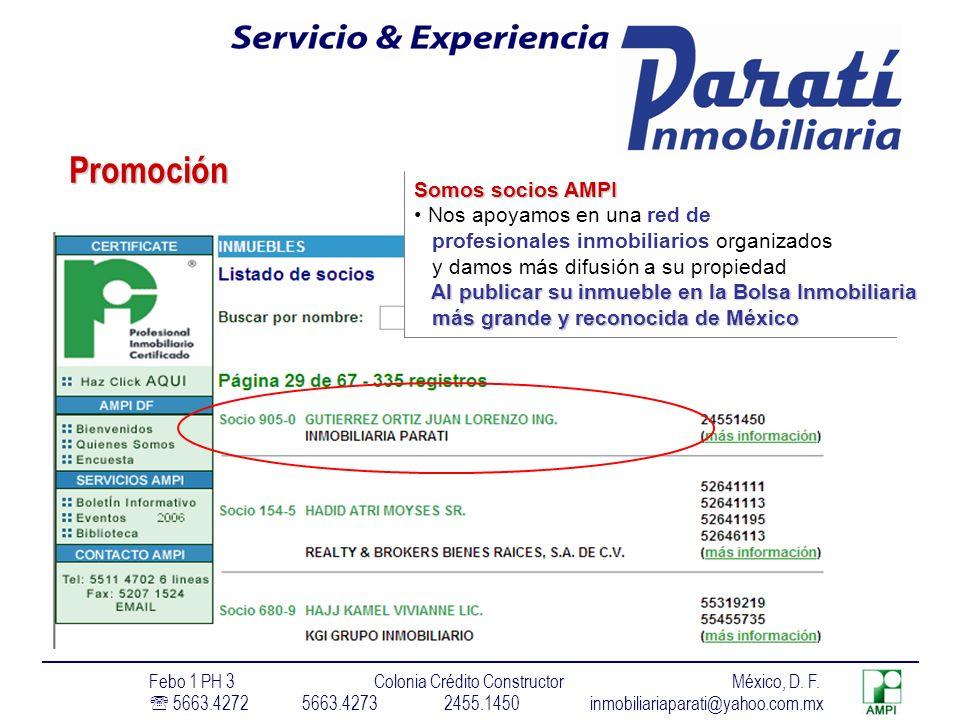 Promoción Somos socios AMPI Nos apoyamos en una red de profesionales inmobiliarios organizados y damos más difusión a su propiedad Al publicar su inmueble en la Bolsa Inmobiliaria Al publicar su inmueble en la Bolsa Inmobiliaria más grande y reconocida de México más grande y reconocida de México Febo 1 PH 3 Colonia Crédito Constructor México, D.