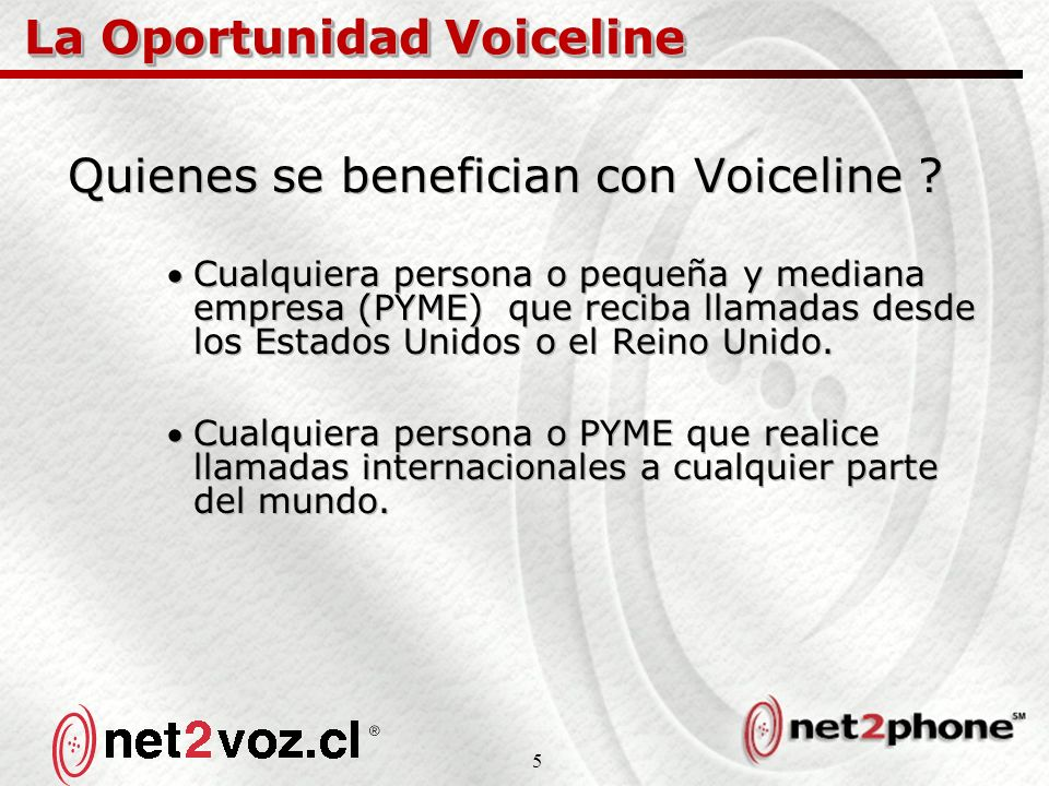 5 La Oportunidad Voiceline Quienes se benefician con Voiceline .
