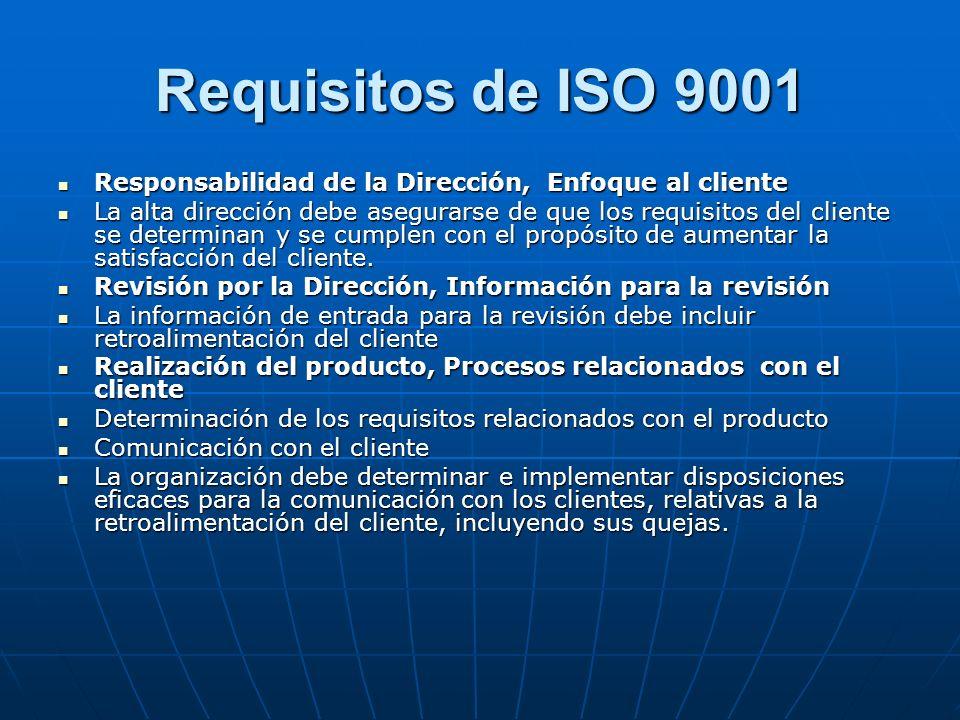 Requisitos de ISO 9001 Responsabilidad de la Dirección, Enfoque al cliente Responsabilidad de la Dirección, Enfoque al cliente La alta dirección debe