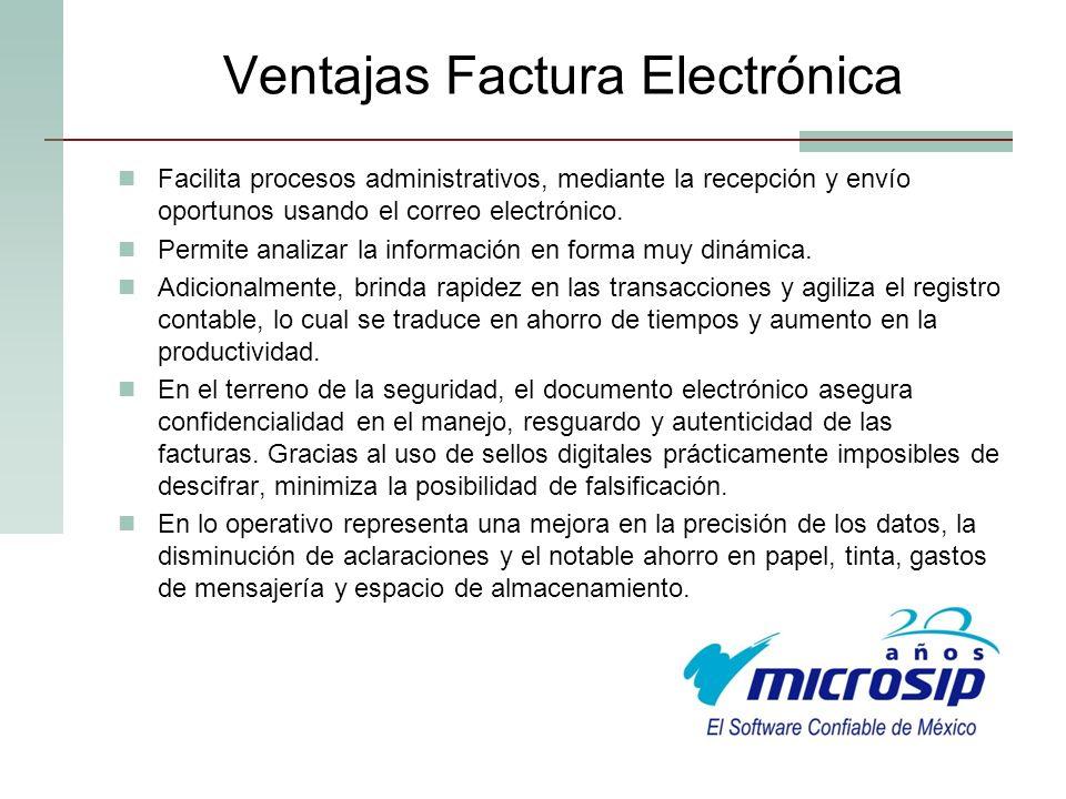 Ventajas Factura Electrónica Facilita procesos administrativos, mediante la recepción y envío oportunos usando el correo electrónico. Permite analizar