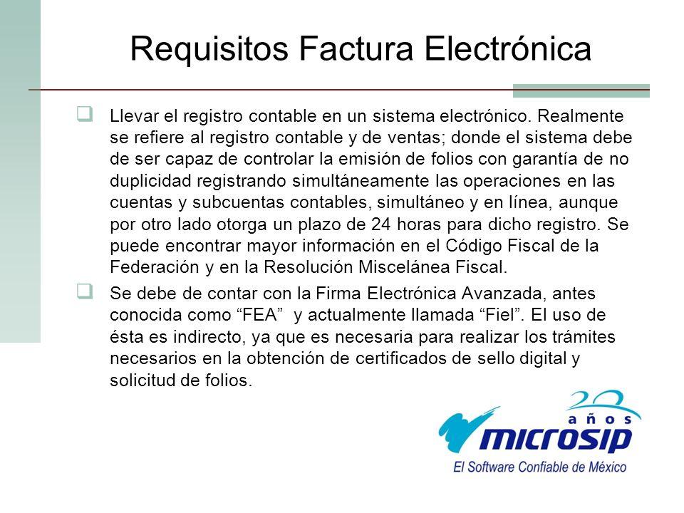 Requisitos Factura Electrónica Llevar el registro contable en un sistema electrónico. Realmente se refiere al registro contable y de ventas; donde el
