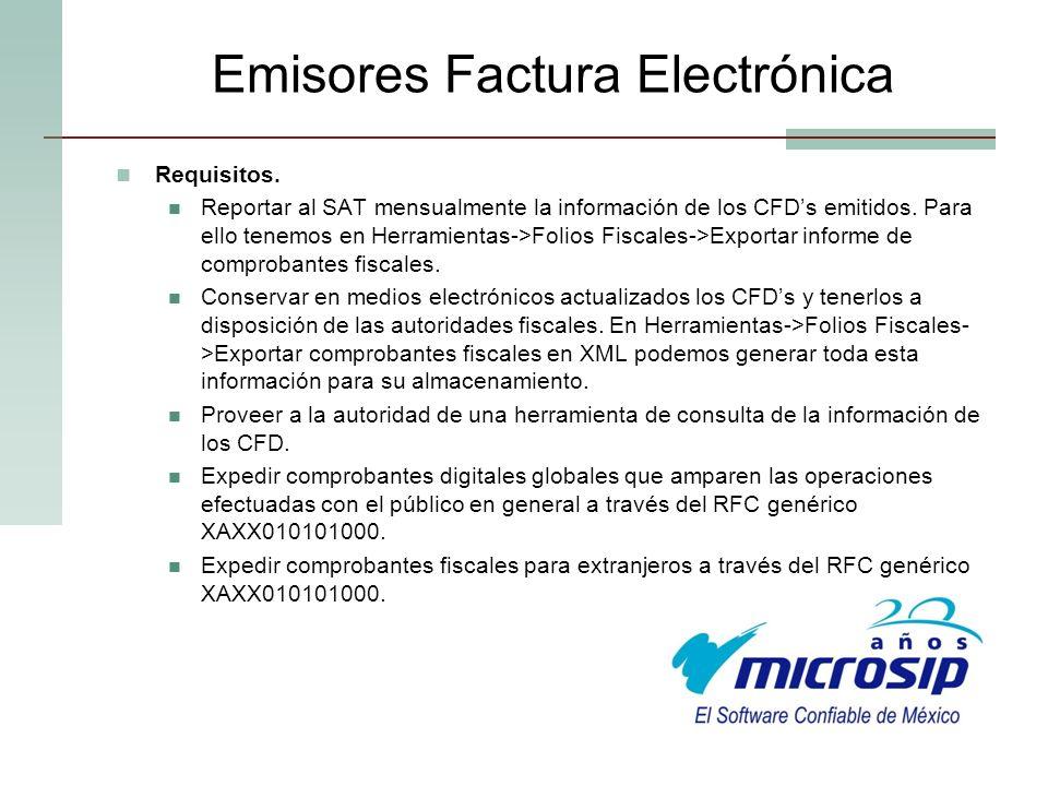 Emisores Factura Electrónica Requisitos. Reportar al SAT mensualmente la información de los CFDs emitidos. Para ello tenemos en Herramientas->Folios F