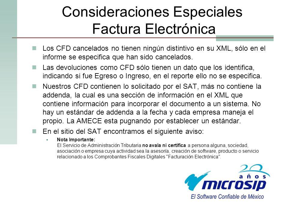 Consideraciones Especiales Factura Electrónica Los CFD cancelados no tienen ningún distintivo en su XML, sólo en el informe se especifica que han sido
