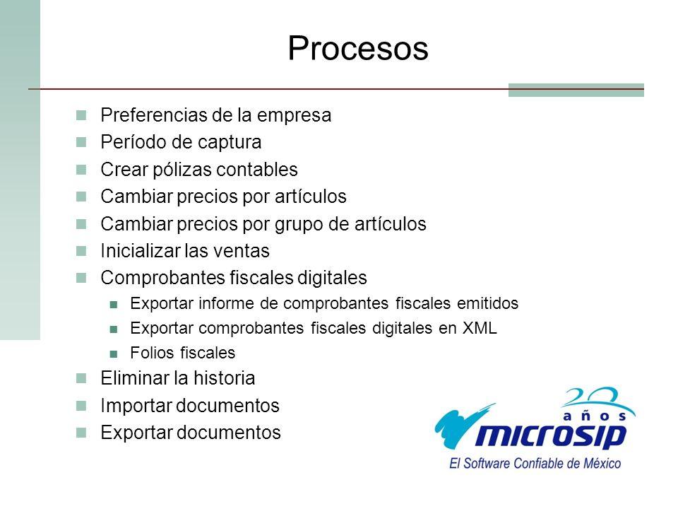 Procesos Preferencias de la empresa Período de captura Crear pólizas contables Cambiar precios por artículos Cambiar precios por grupo de artículos In