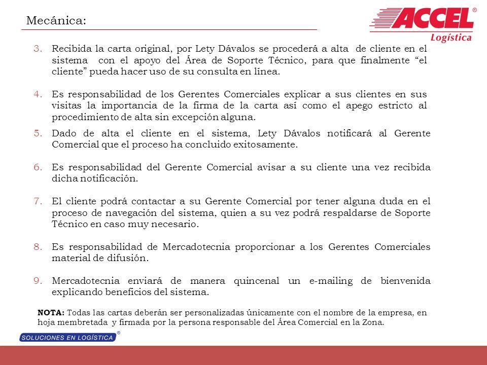 Mecánica: 3.Recibida la carta original, por Lety Dávalos se procederá a alta de cliente en el sistema con el apoyo del Área de Soporte Técnico, para q