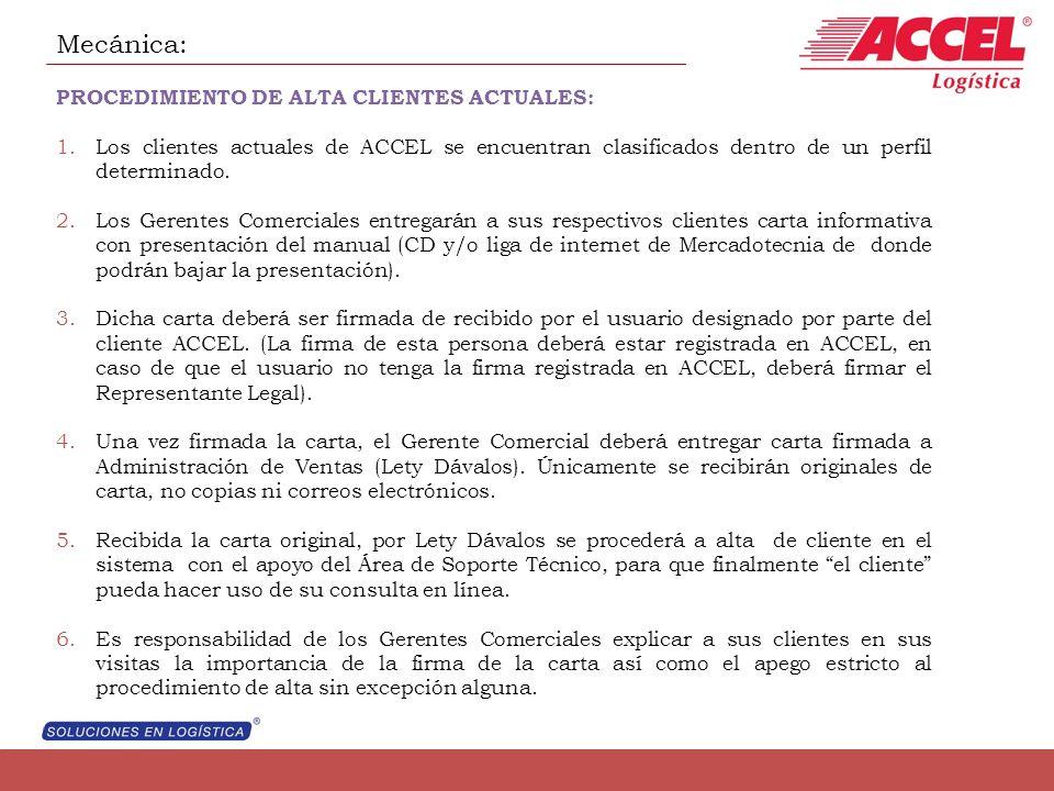 Mecánica: PROCEDIMIENTO DE ALTA CLIENTES ACTUALES: 1.Los clientes actuales de ACCEL se encuentran clasificados dentro de un perfil determinado. 2.Los