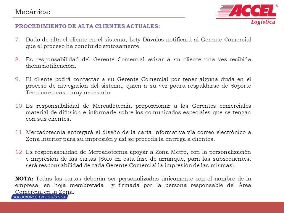 Mecánica: PROCEDIMIENTO DE ALTA CLIENTES ACTUALES: 7.Dado de alta el cliente en el sistema, Lety Dávalos notificará al Gerente Comercial que el proceso ha concluido exitosamente.