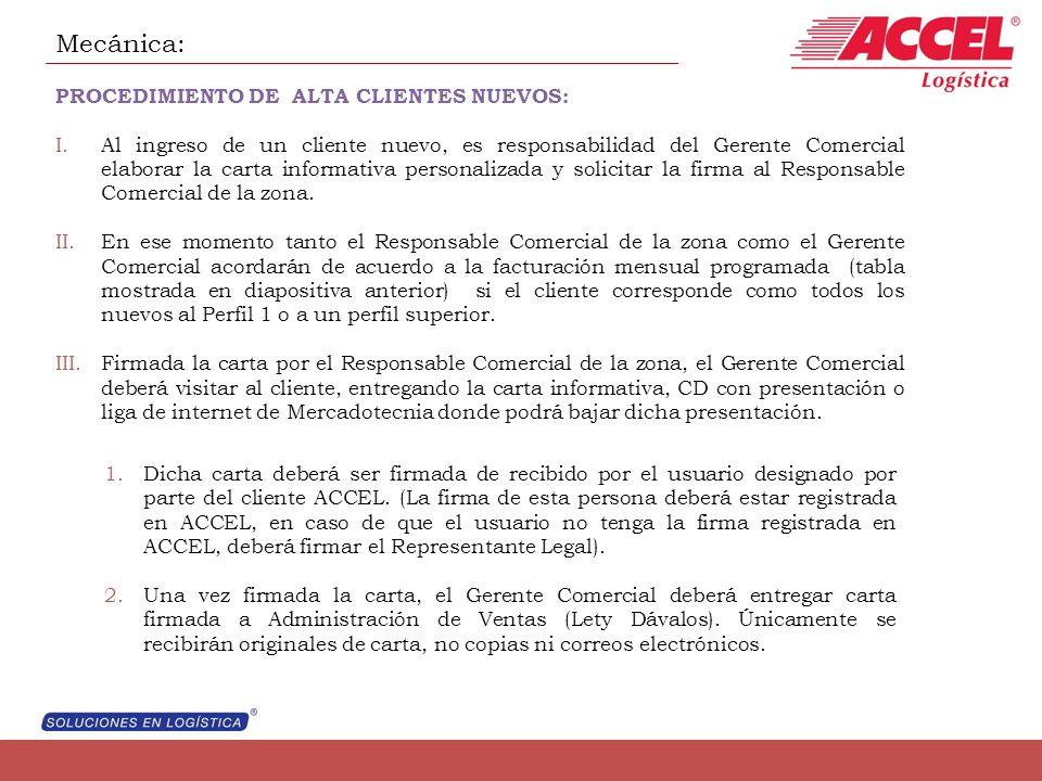 Mecánica: PROCEDIMIENTO DE ALTA CLIENTES NUEVOS: I.Al ingreso de un cliente nuevo, es responsabilidad del Gerente Comercial elaborar la carta informat