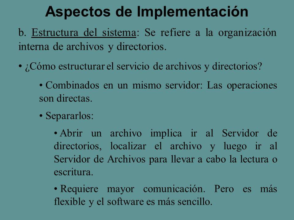 b. Estructura del sistema: Se refiere a la organización interna de archivos y directorios.