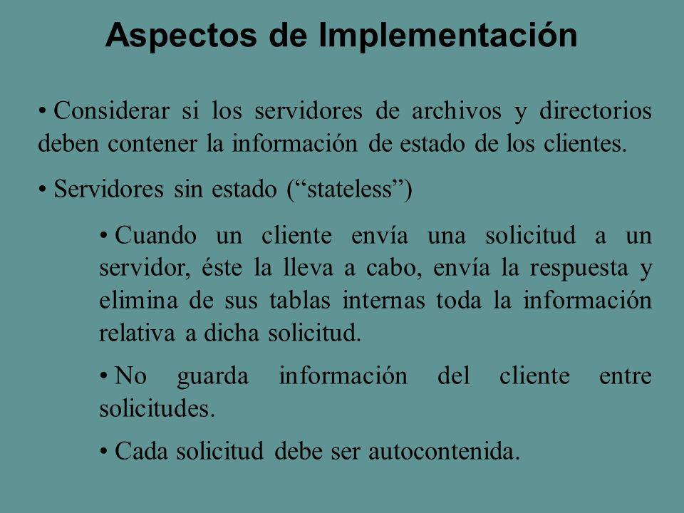 Considerar si los servidores de archivos y directorios deben contener la información de estado de los clientes.
