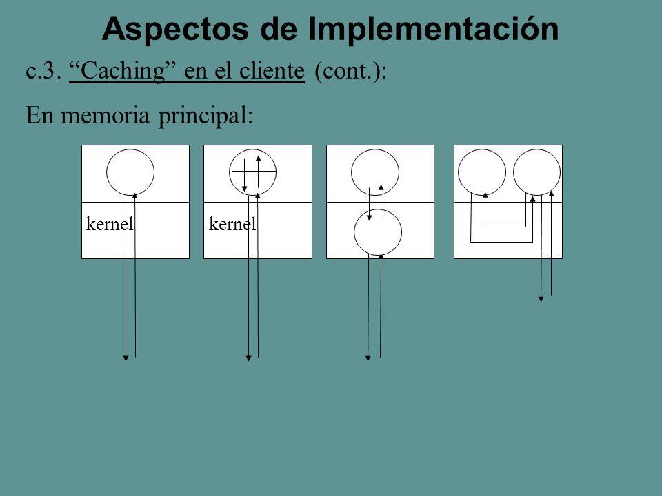 c.3. Caching en el cliente (cont.): En memoria principal: Aspectos de Implementación kernel