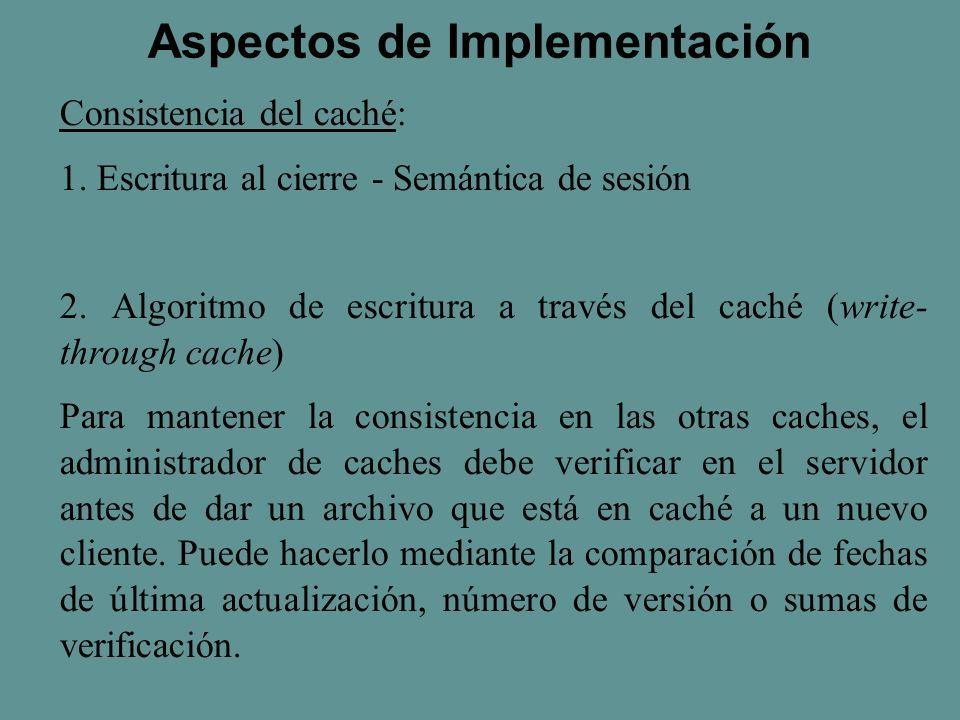 Consistencia del caché: 1. Escritura al cierre - Semántica de sesión 2.