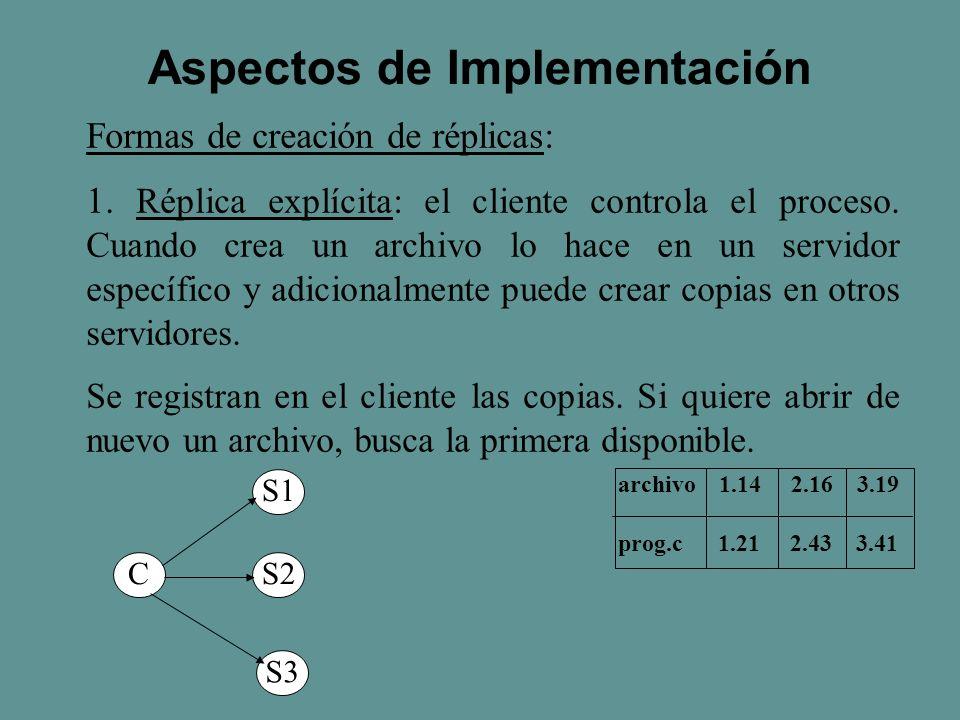 Formas de creación de réplicas: 1. Réplica explícita: el cliente controla el proceso.