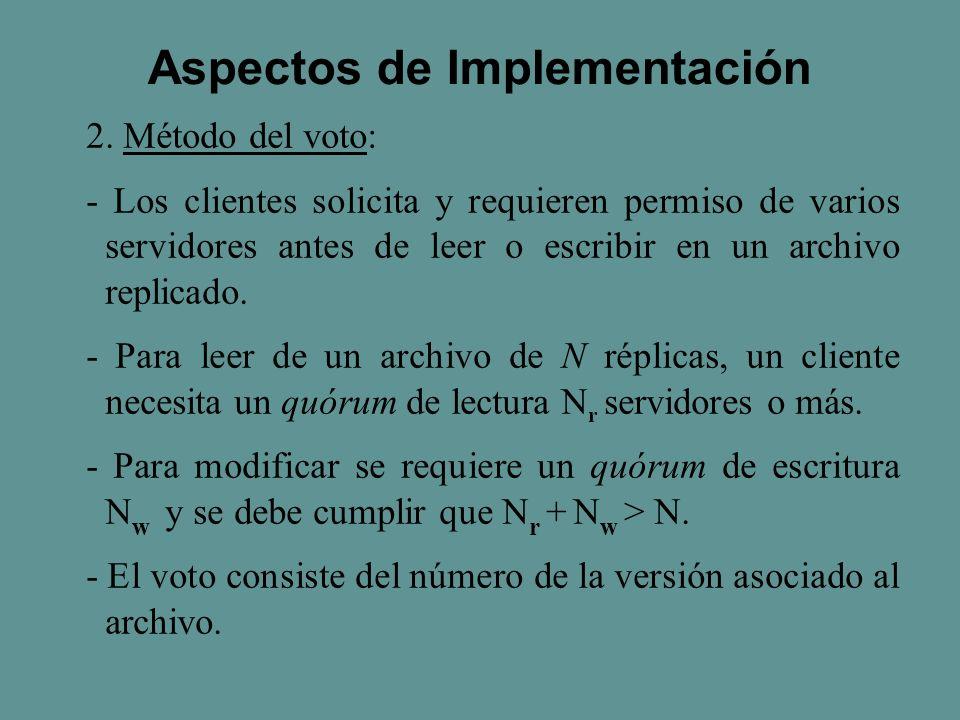 2. Método del voto: - Los clientes solicita y requieren permiso de varios servidores antes de leer o escribir en un archivo replicado. - Para leer de