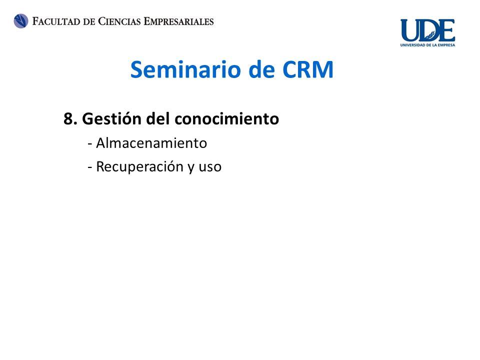 Seminario de CRM 8. Gestión del conocimiento - Almacenamiento - Recuperación y uso
