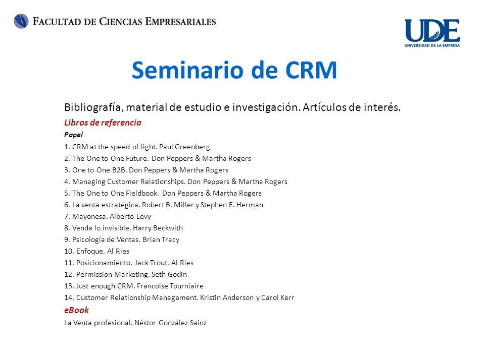 Seminario de CRM Bibliografía, material de estudio e investigación. Artículos de interés. Libros de referencia Papel 1. CRM at the speed of light. Pau