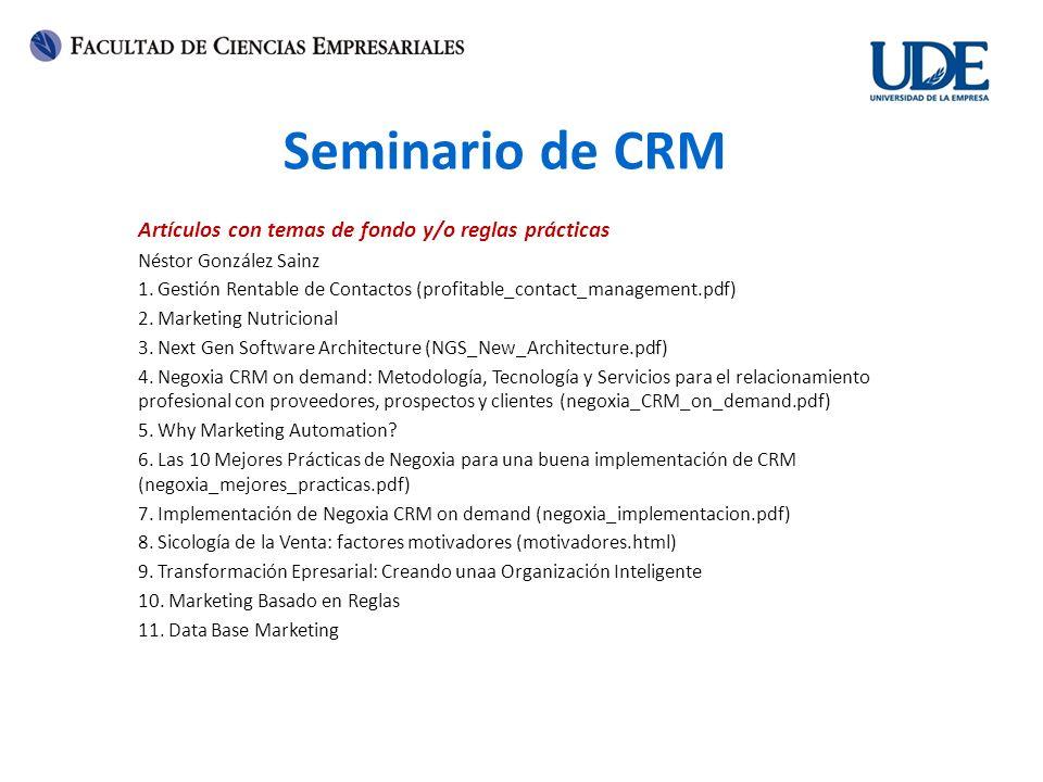 Seminario de CRM Artículos con temas de fondo y/o reglas prácticas Néstor González Sainz 1. Gestión Rentable de Contactos (profitable_contact_manageme