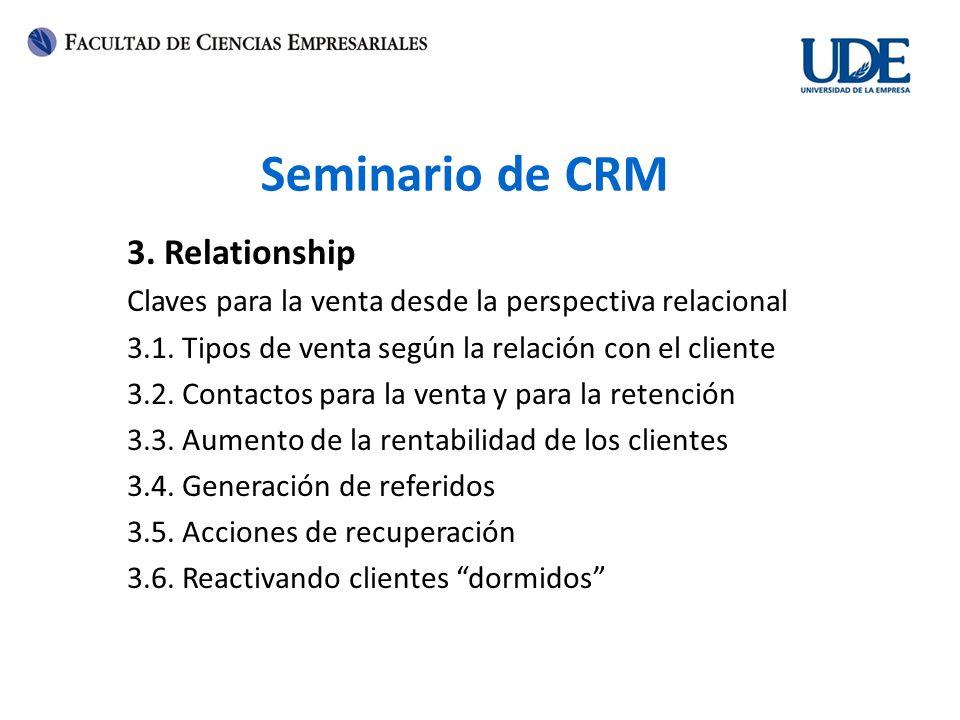 Seminario de CRM 3. Relationship Claves para la venta desde la perspectiva relacional 3.1. Tipos de venta según la relación con el cliente 3.2. Contac