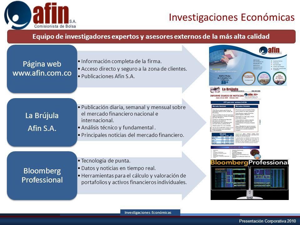Presentación Corporativa 2010 Comité de Control Interno Investigaciones Económicas Información completa de la firma. Acceso directo y seguro a la zona